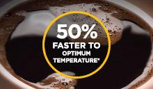 Osiągnij optymalną temperaturę o 50% szybciej*