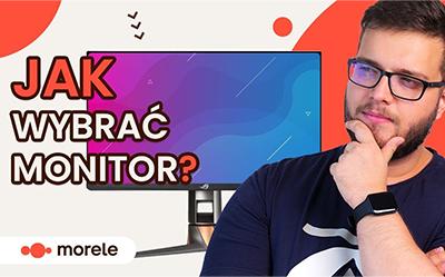 Jak wybrać monitor? PORADNIK