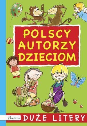 Polscy autorzy dzieciom. Duze litery 1
