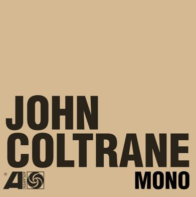 John Coltrane - The Atlantic Years In Mono 1