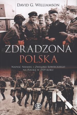 Zdradzona Polska. Napaść Niemiec i Związku... 1