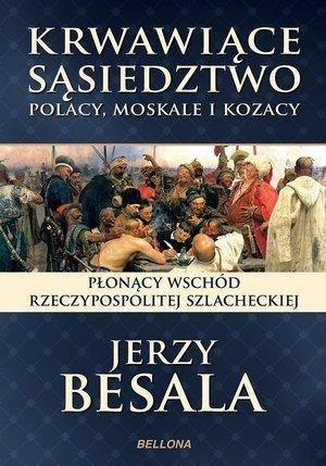 Krwawiące sąsiedztwo. Polacy, Moskale i Kozacy - 205338 1
