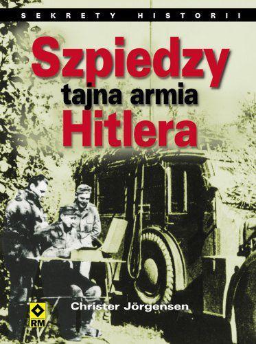 Szpiedzy. Tajna armia Hitlera 1