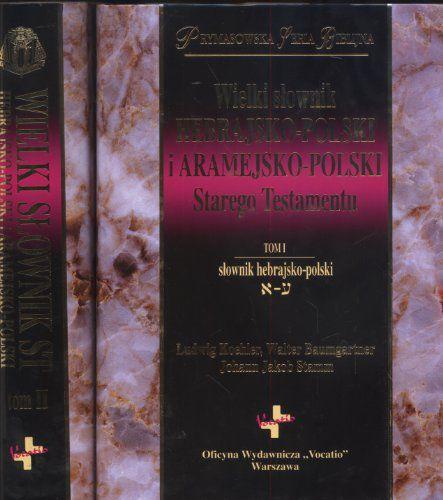 Wielki Słownik Hebrajsko-Polski i Aramejsko-Polski Starego Testamentu Tom 1-2 1