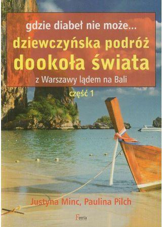 Gdzie diabeł nie może... Dziewczyńska podróż dookoła świata. Z Warszawy lądem na Bali cz. 1 1