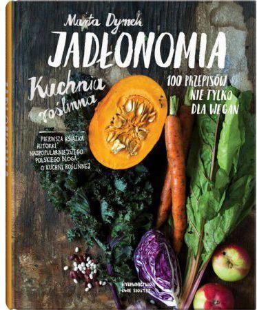Jadłonomia. Kuchnia roślinna 100 przepisów 1