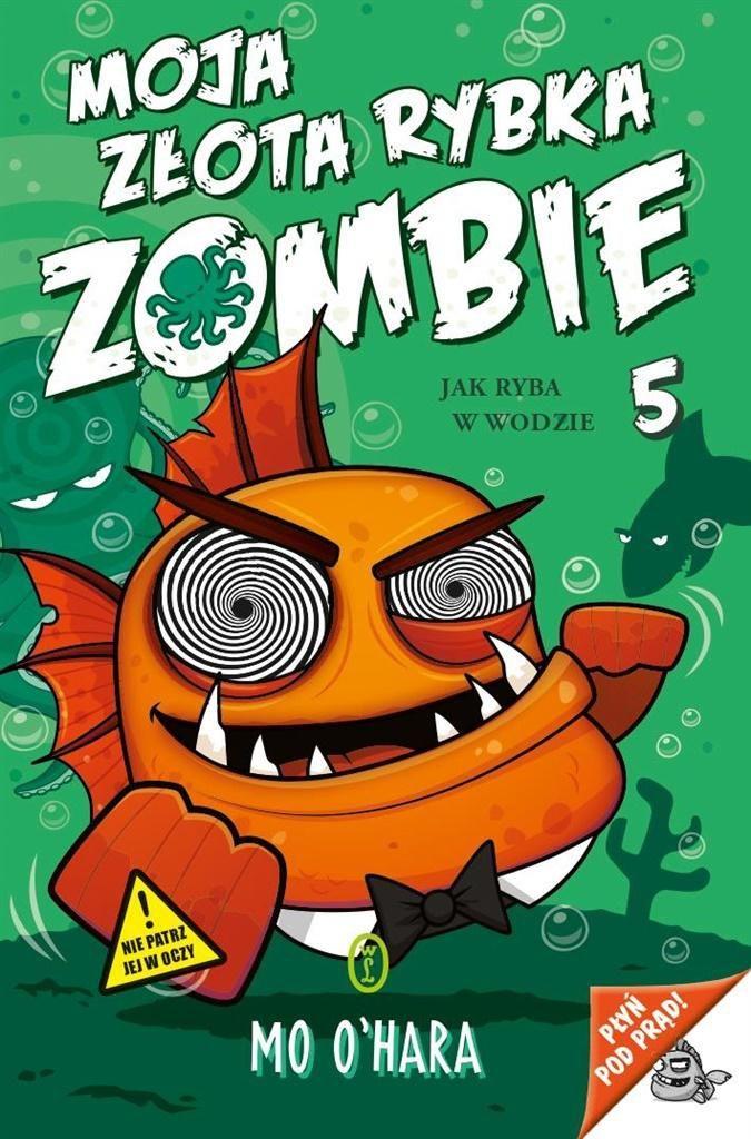 Moja złota rybka zombie. Jak ryba w wodzie 1