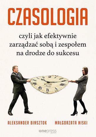 CZASOLOGIA, czyli jak efektywnie zarządzać sobą... 1