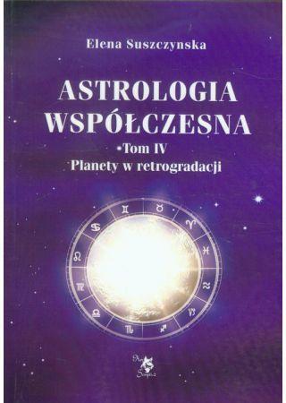 Astrologia współczesna. Tom IV Planety w retrogradacji 1