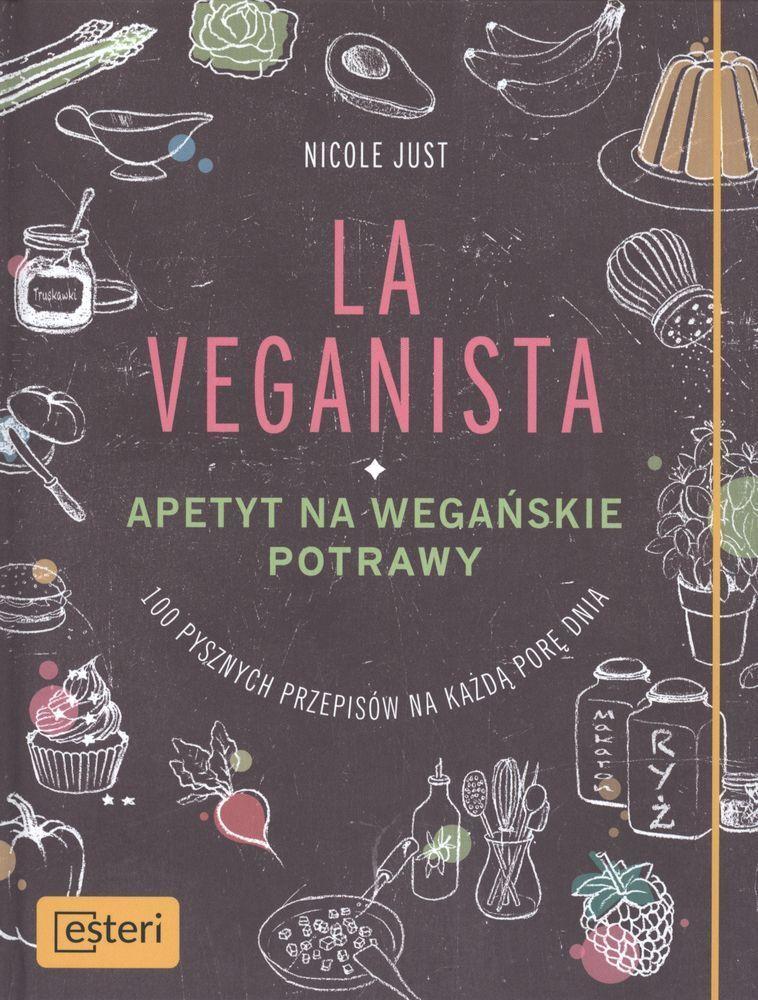 La Veganista. Apetyt na wegańskie potrawy 1