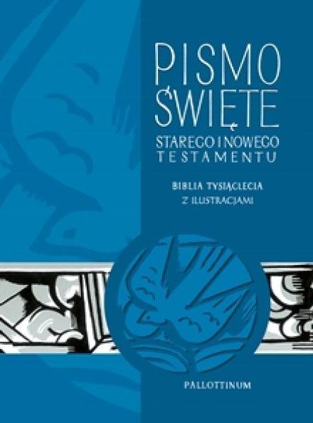 Pismo Święte Starego i Nowego Testamentu. Biblia Tysiąclecia z ilustracjami 1