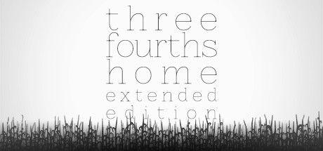 Three Fourths Home: Extended Edition 1
