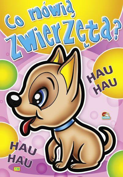 Kolorowanka. Co mówią zwierzęta? - Piesek hau... (A5, 16 str.) 1