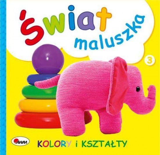 Książeczka Świat maluszka Kolory i kształty - 9788380360921 1