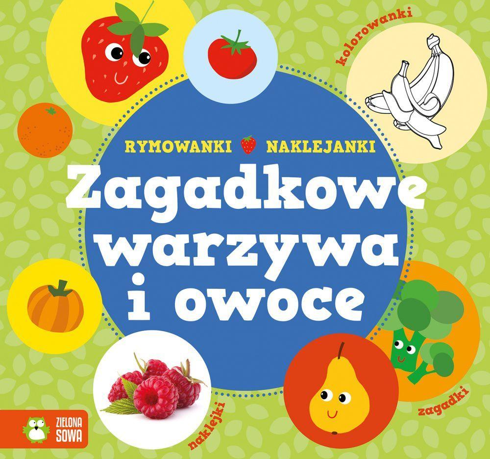 Zielona Sowa Rymowanki - naklejanki. Zagadkowe warzywa i owoce 1