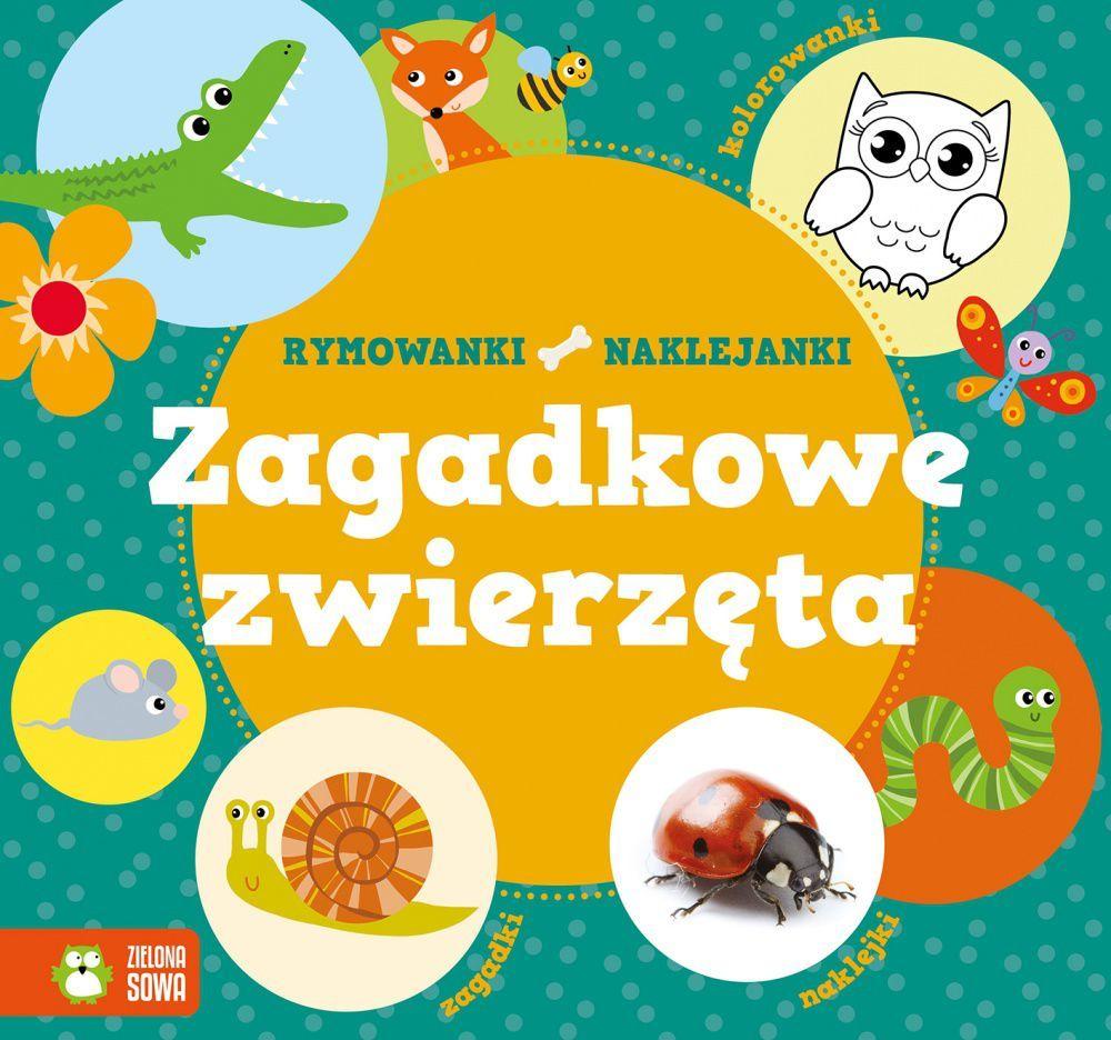 Zielona Sowa Rymowanki - naklejanki. Zagadkowe zwierzęta 1