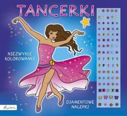 Publicat Tancerki. Niezwykle kolorowanki. Diamentowe nalepki