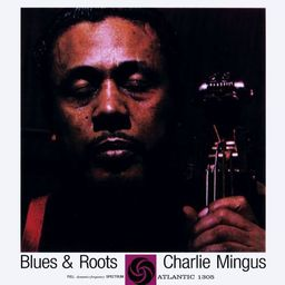 Mingus Charles - Blues & Roots