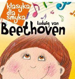 Klasyka dla smyka: Ludwig van Beethoven