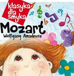 Klasyka dla smyka: Wolfgang Amadeusz Mozart