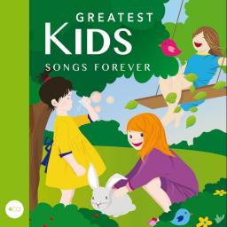 Greatest Kids Songs Forever