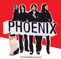 Phoenix It'S Never Been Like That