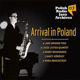 Arrival in Poland. Polish Radio Jazz Archives. Volume 7