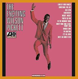 Pickett, Wilson The Exciting Wilson Pickett