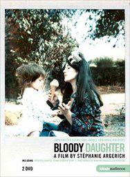 CLASSICAL ARGERICH, MARTHA EUROARTS - BLOODY DAUGHTER: A FILM BY STEPHANIE ARGERICH