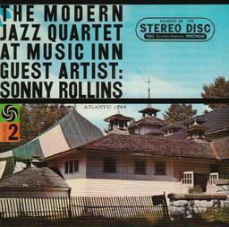 Jazz Modern Jazz Quartet, The At Music Inn Guest Artist: Sonny Rollins