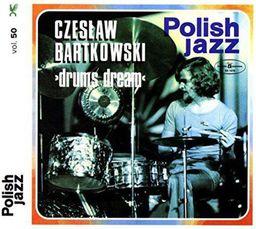 Bartkowski, Czeslaw Drums Dream (Polish )