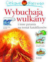 Ciekawe dlaczego - Wulkany wybuchają (80596)