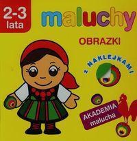 Akademia malucha - Maluchy. Obrazki 2-3 lata (90130)
