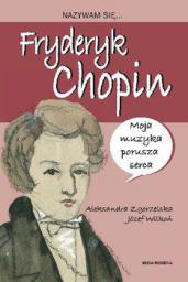 Nazywam się Fryderyk Chopin - A. Zgorzelska (47091)