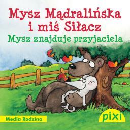 Pixi 3 - Mysz Mądralińska i Miś Siłacz. Mysz znajduje przyjaciela (66205)