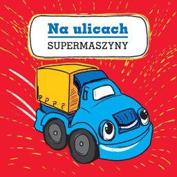 Supermaszyny. Na ulicach - 205957