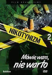 Nikotynizm Mówię wam, nie warto - film DVD - 225412
