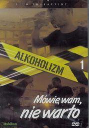Alkoholizm Mówię wam, nie warto - film DVD - 225425