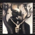 Rock Celtic Frost To Mega Therion