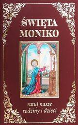 Święta Moniko ratuj nasze rodziny i dzieci - 232188