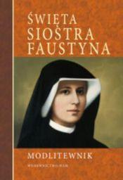 Modlitewnik. Święta siostra Faustyna