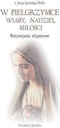 W pielgrzymce wiary, nadziei, miłości. Rozważania - 139186
