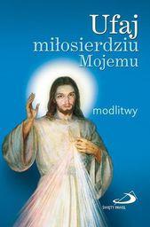 Ufaj miłosierdziu Mojemu. Modlitwy (mały format) - 181100
