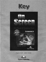 On Screen Pre-Interm B1 Matura WB&Grammar Book Key