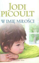 W imię miłości  - Jodi Picoult (6311)