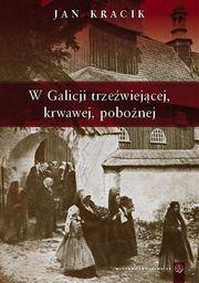 W Galicji trzeźwiejącej, krwawej, pobożnej - 192058