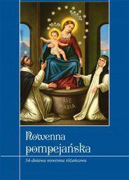 Nowenna Pompejańska. 54-dniowa nowenna różańcowa. - 166948