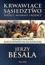 Bellona Krwawiące sąsiedztwo. Polacy, Moskale i Kozacy - 205338