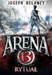 Arena 13. Tom 2 Rytuał - 233884