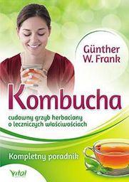 Kombucha. Cudowny grzyb herbaciany o leczniczych.. - 149879